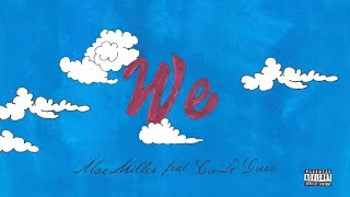 Mac Miller - We (feat. CeeLo Green) (Official Audio)
