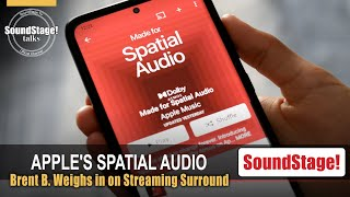 Apple Spatial Audio for Streaming Surround w/ Brent Butterworth - SoundStage! Talks (June 2021)