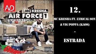 12. MC Kresha - Estrada ft. Lyrical Son & Vig Poppa (KAOS)