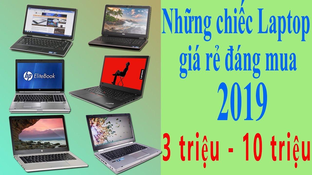 Những Chiếc Laptop Giá Rẻ Đáng Mua Nhất Năm 2019