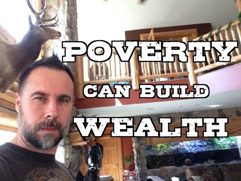 Poverty Can Build Wealth, Inspiration and Motivation