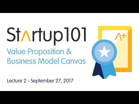 Value Proposition and Business Model Canvas - Startup 101 2017/18