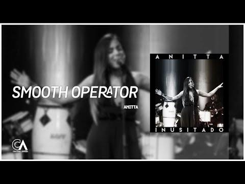 Anitta - Smooth Operator  Inusitado ÁUDIO