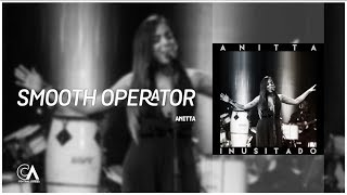 Baixar Anitta - Smooth Operator | Inusitado (ÁUDIO)