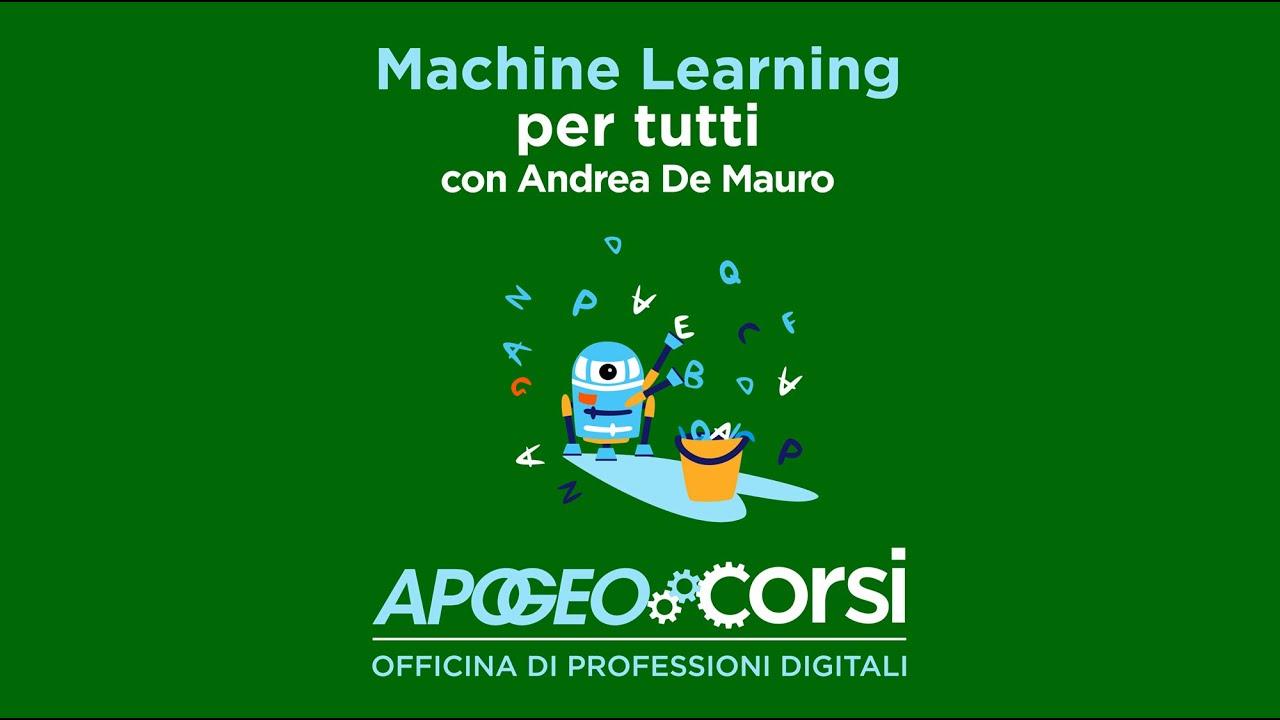 Design Per Tutti Com webinar: machine learning per tutti, con andrea de mauro