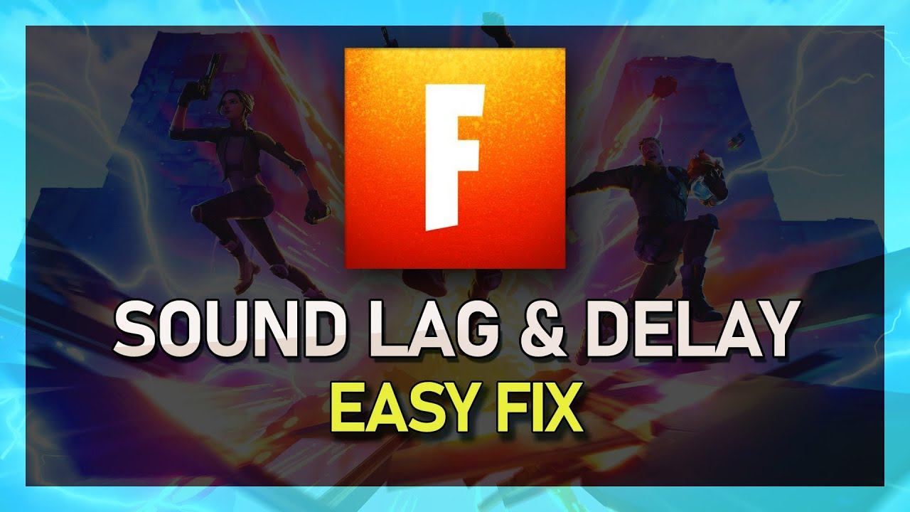 Fortnite - How to Fix Audio Lag / Sound Delay for PC! Fast & Easy