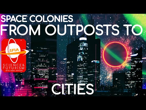 Space Colonies: From Outposts to Cities