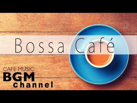 Cover Lagu HAPPY BOSSA NOVA MUSIC - Cafe Music - Jazz & Latin Music - STUDY & WORK MUSIC HITSLAGU