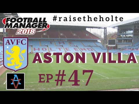 FM18 - Aston Villa Ep. 47: AC Milan Semi-Final & Watford - Football Manager 2018