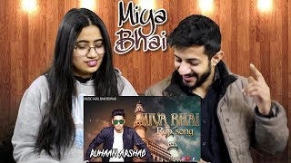 MIYA BHAI HYDERABADI RAP SONG REACTION