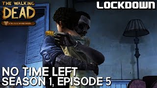 TWD: No Time Left - S1 E5 - Telltale Games The Walking Dead: Season 1, Episode 5