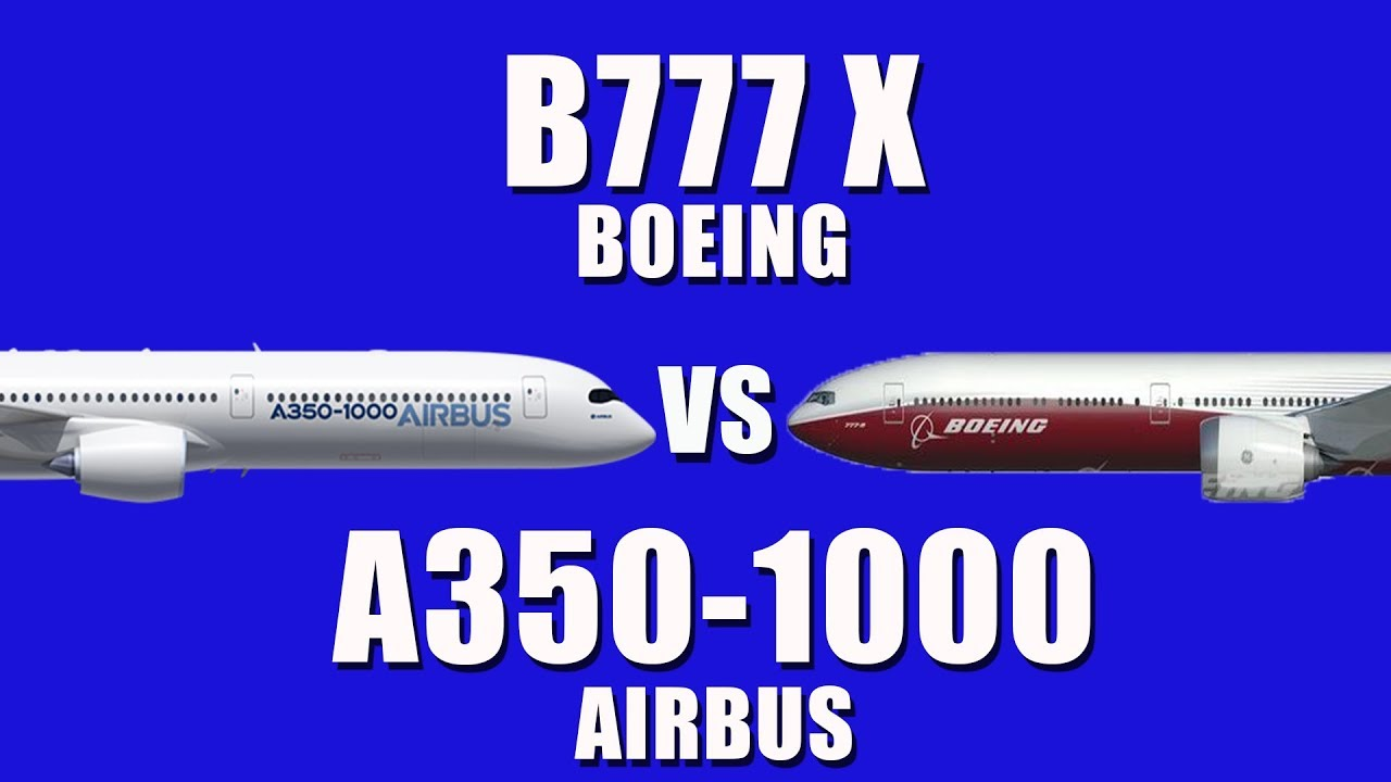 Boeing 777x vs A350-1000 .! Which one is your favorite