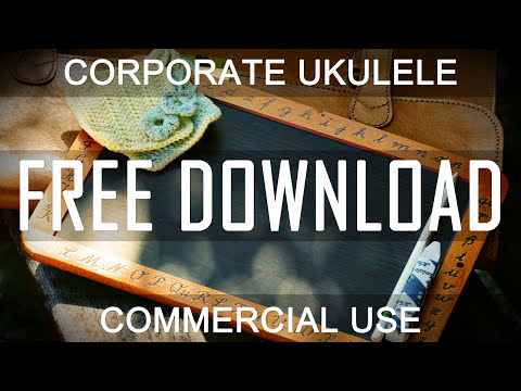 Corporate Ukulele (100% FREE DOWNLOAD) - Royalty Free Music | Happy Positive | CREATIVE COMMONS