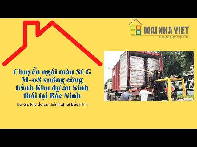 Chuyển ngói màu SCG M-08 từ Container xuống công trình dự án sinh thái tại Bắc Ninh