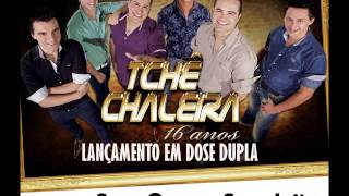 TCHE CHALEIRA - SEM GRAÇA, SEM JEITO