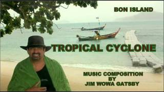 53  - TROPICAL CYCLONE     MUSIC  COMPOSITION