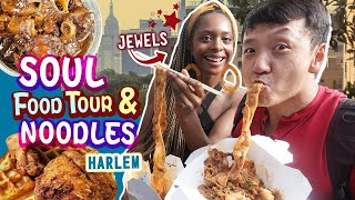 SOUL FOOD & NOODLES in Harlem New York (with Jewels)
