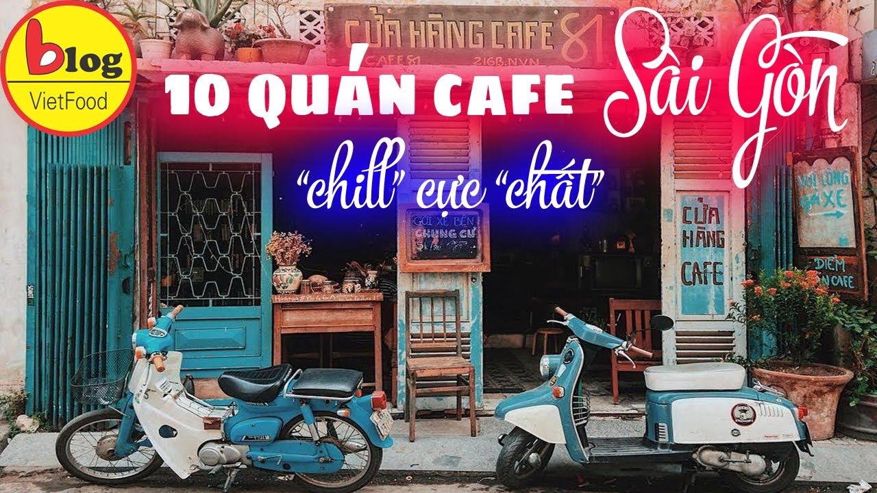 10 quán cafe view đẹp ở Sài Gòn, đồ uống ngon, gần xịt trung tâm