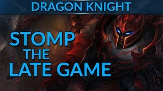 Dragon Knight: CRUSH the Late Game | Dota 2 Guide