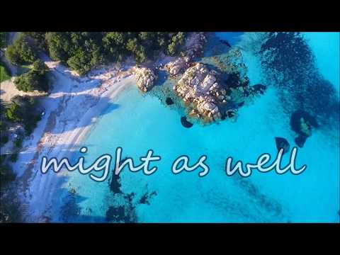 Hudson Moore - Might as Well (con traduzione)