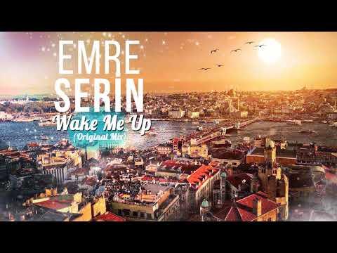 EMRE SERİN - WAKE ME UP (Original Mix)