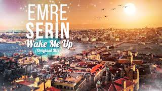 EMRE SERİN - WAKE ME UP (Original Mix)