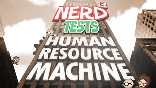 Nerd³ Tests... Human Resource Machine