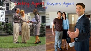 Real Estate: Difference Between a LISTING AGENT and BUYERS AGENT