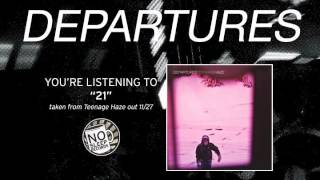 "Departures ""21"" taken from Teenage Haze out November 27th"