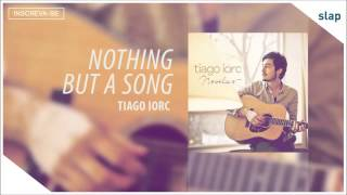 TIAGO IORC - Nothing But a Song (Tiago Iorc Novelas) [Áudio Oficial]