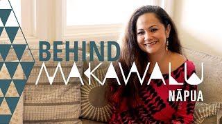 Nāpua Greig | Behind Makawalu