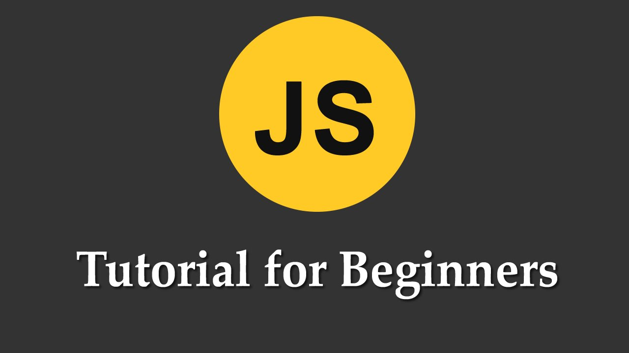 JavaScript Tutorial for Absolute Beginners