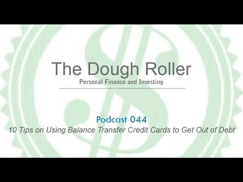 DR 044: 10 Tips on Using Balance Transfer Credit Cards to Ge