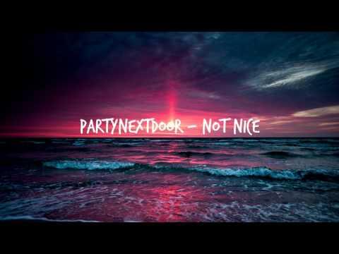 PARTYNEXTDOOR - Not Nice [SPEEDUP]