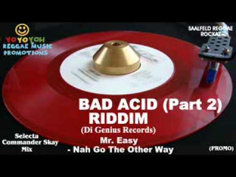 Bad Acid Riddim Mix (Part 2) [July 2011] [Mix December 2011] Di Genius Records