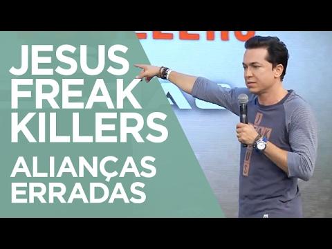 Jesus Freak Killers: Alianças Erradas | Pr. Lucinho (18/02/2017)