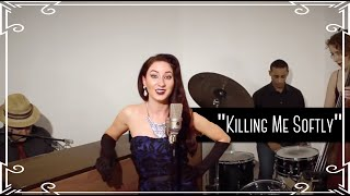 """Killing Me Softly"" (Roberta Flack/The Fugees) - 1940s Swing Cover by Robyn Adele Anderson"