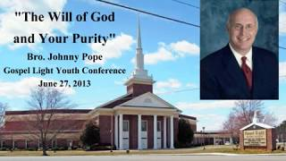Bro Johnny Pope - The Will of God and Your Purity, June 27, 2013