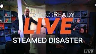 LoadingReadyLIVE Ep35 - Steamed Disaster