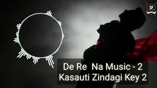 De Re Na Music 2 Ringtone || Kasauti Zindagi Key 2 || Star Plus || SP Ringtone