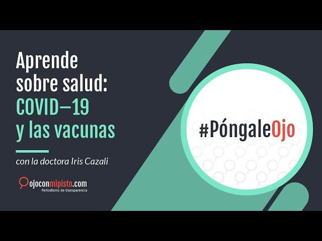 Aprende sobre salud: COVID-19 y las vacunas
