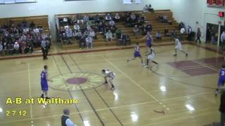 Acton Boxborough Varsity Boys Basketball @ Waltham 2/7/12