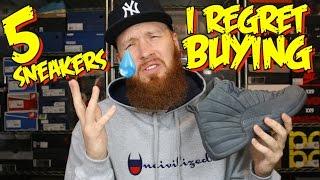 5 SNEAKERS I REGRET BUYING!!!