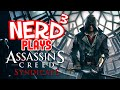 Nerd³ Plays... Assassin's Creed Syndicate