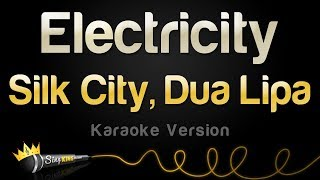 Silk City, Dua Lipa - Electricity (Karaoke Version) Video