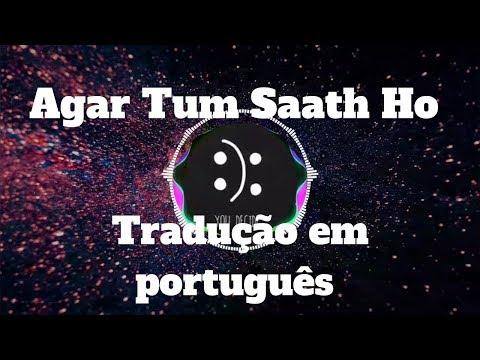 Agar Tum Saath Ho - Tik Tok Tradução + Lyrics
