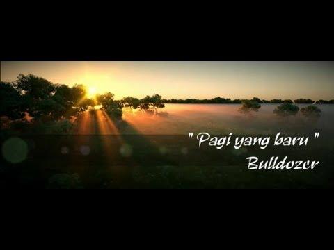 Bulldozer - Pagi yang baru