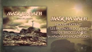 Mask Ha Gazh - Les Passagers du Vent (Officiel)