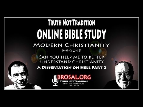 Dissertation on Hell Part 2  On Line Bible Study #39  9-9-15