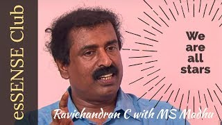 ''We are all stars''- Ravichandran C with MS Madhu